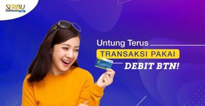 Cuan Terus! Transaksi Pakai Kartu Debit BTN Langsung Dapat Poin SERBU